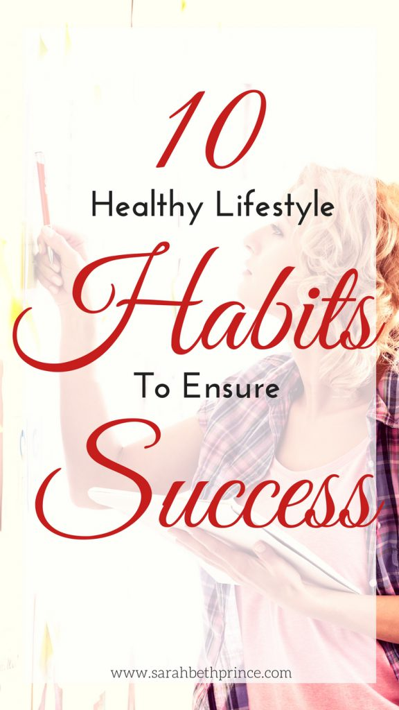 10 Healthy Lifestyle Habits To Ensure Success
