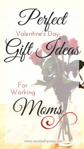 Perfect Valentine's Day Gift Ideas For Working Moms