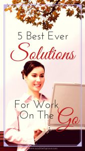 5 Best Ever Solutions For How To Work On The Go (1)