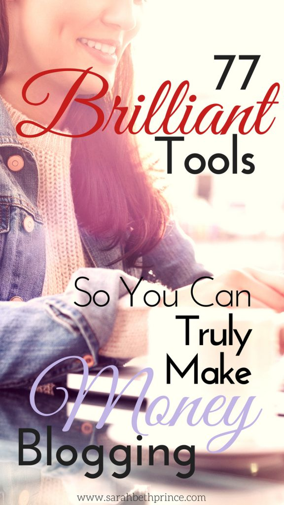 77 Brilliant Tools So You Can Truly Make Money Blogging