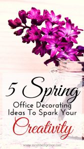 5 Spring Office Decorating Ideas To Spark Your Creativity
