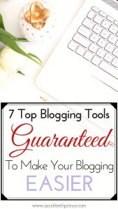 7 Top Blogging Tools Guaranteed To Make Your Blogging Easier