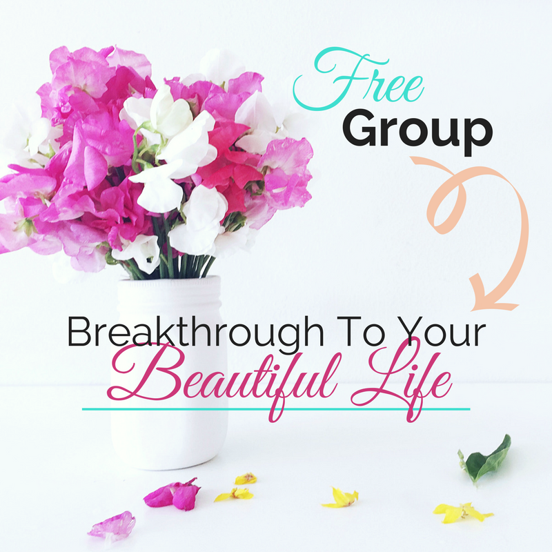Breakthrough To Your Beautiful Life Facebook Group