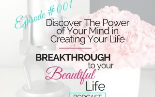 Discover The Power of Your Mind in Creating Your Life