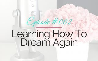Learning How To Dream Again