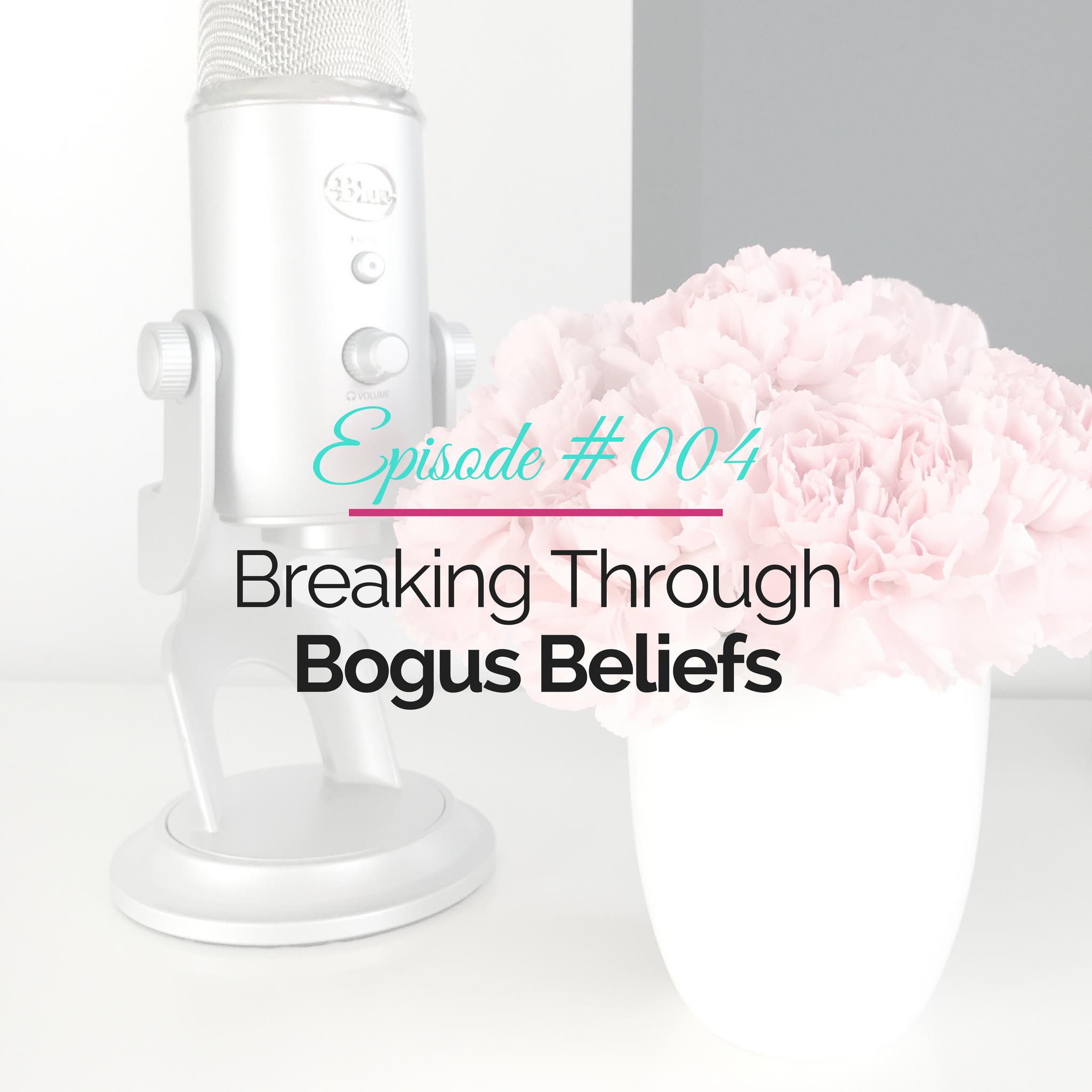 Breaking Through Bogus Beliefs