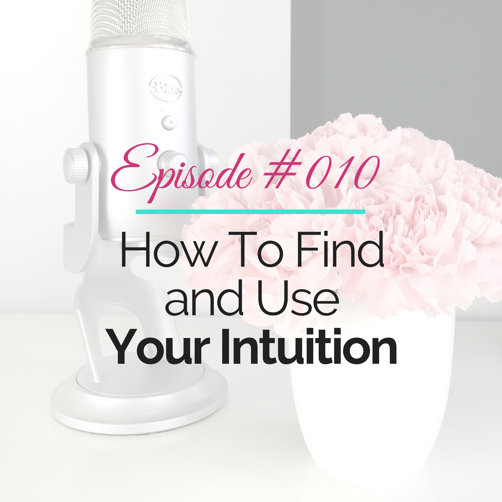 How To Find and Use Your Intuition