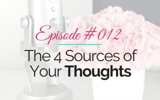 The 4 Sources of Your Thoughts