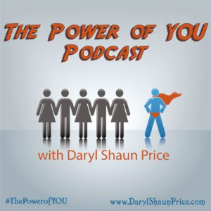 The Power of You Podcast with Daryl Shaun Price