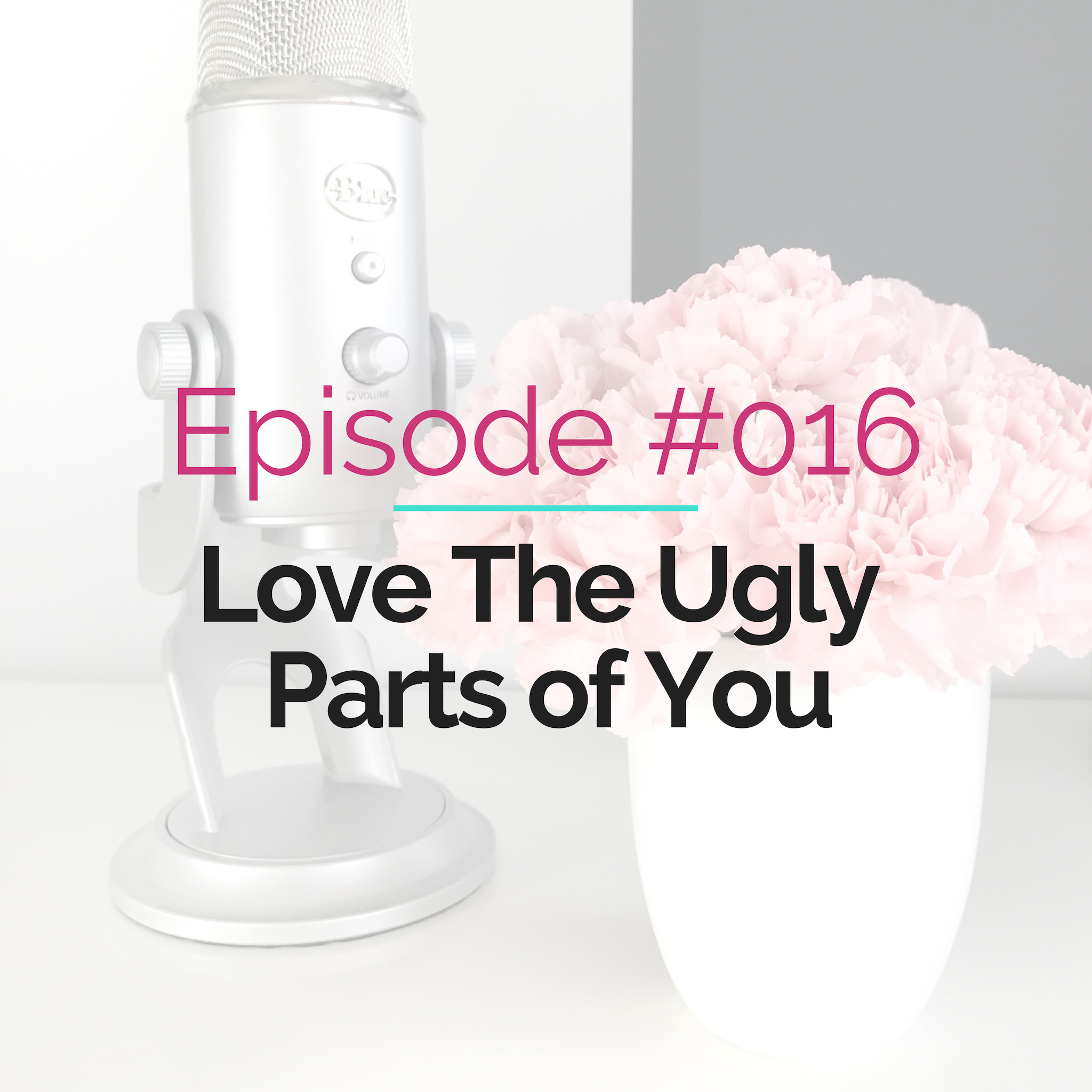 Love The Ugly Parts of You